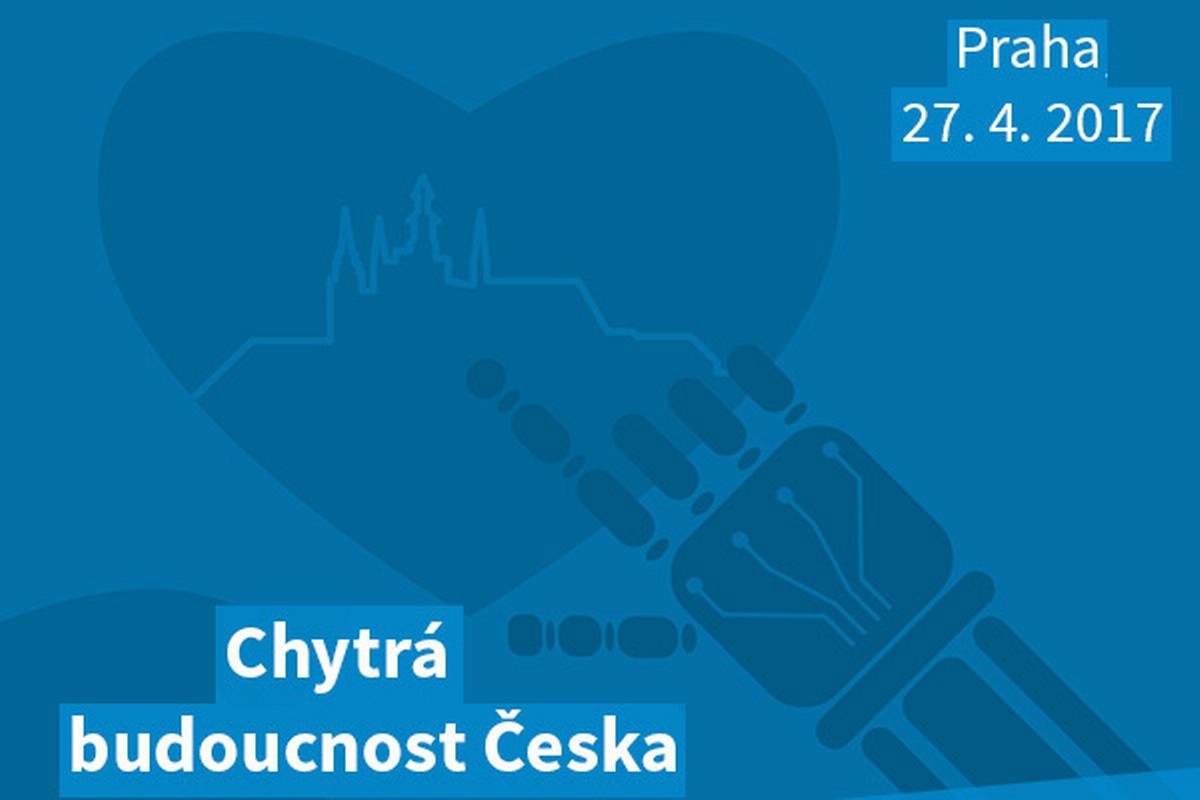 Konference Chytrá budoucnost Česka, 27. 4. 2017